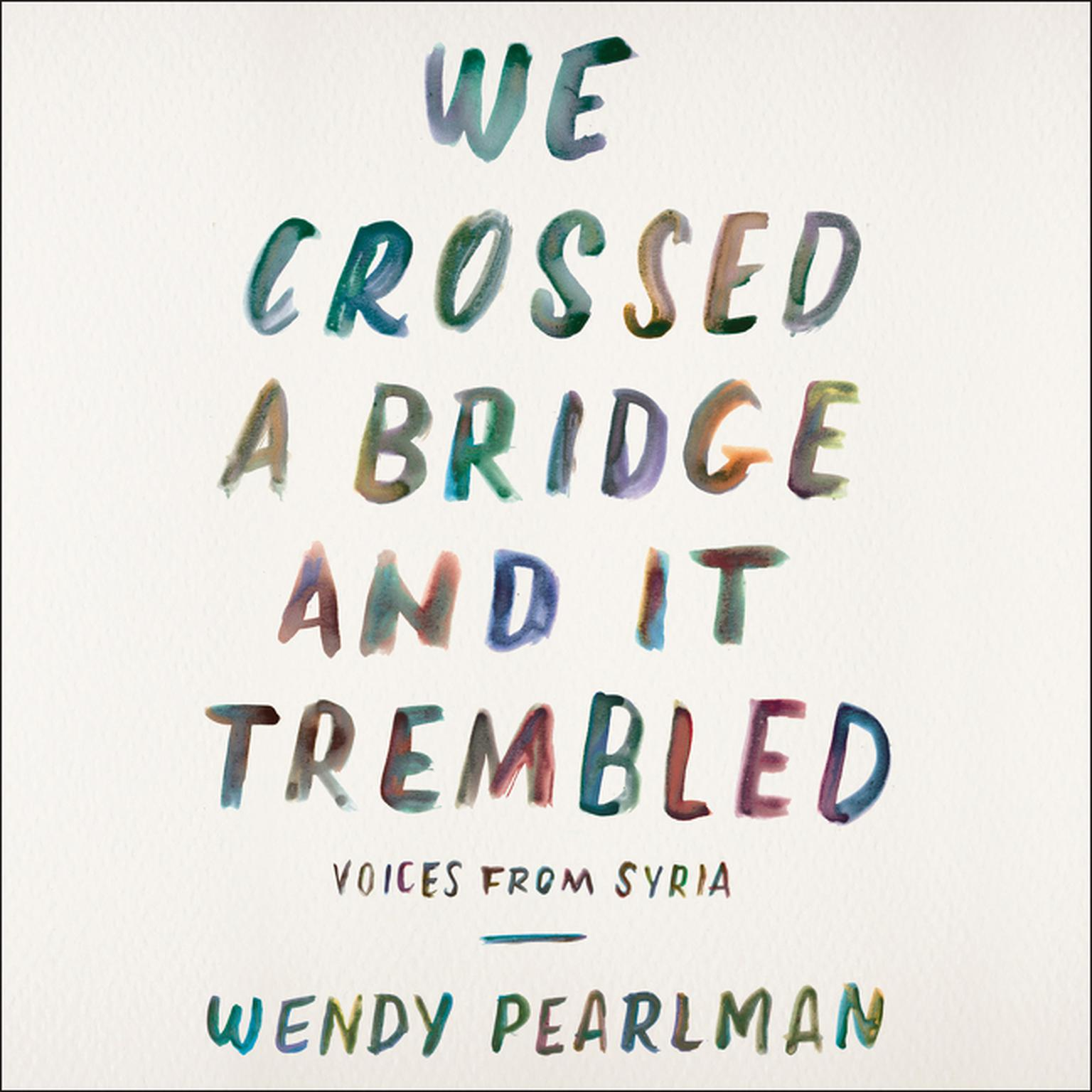 Printable We Crossed a Bridge and It Trembled: Voices from Syria Audiobook Cover Art