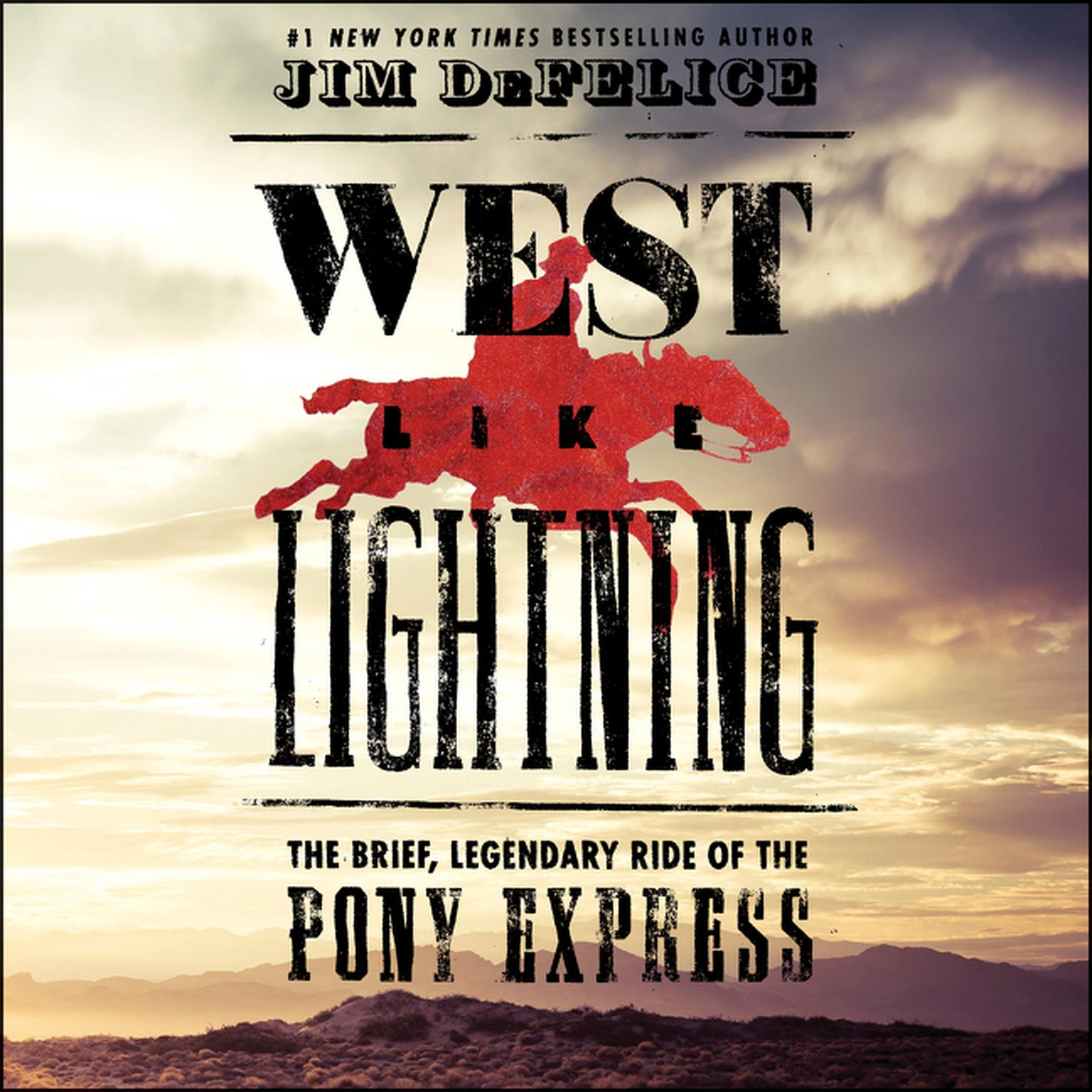 Printable West Like Lightning: The Brief, Legendary Ride of the Pony Express Audiobook Cover Art