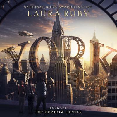 York: The Shadow Cipher Audiobook, by Laura Ruby