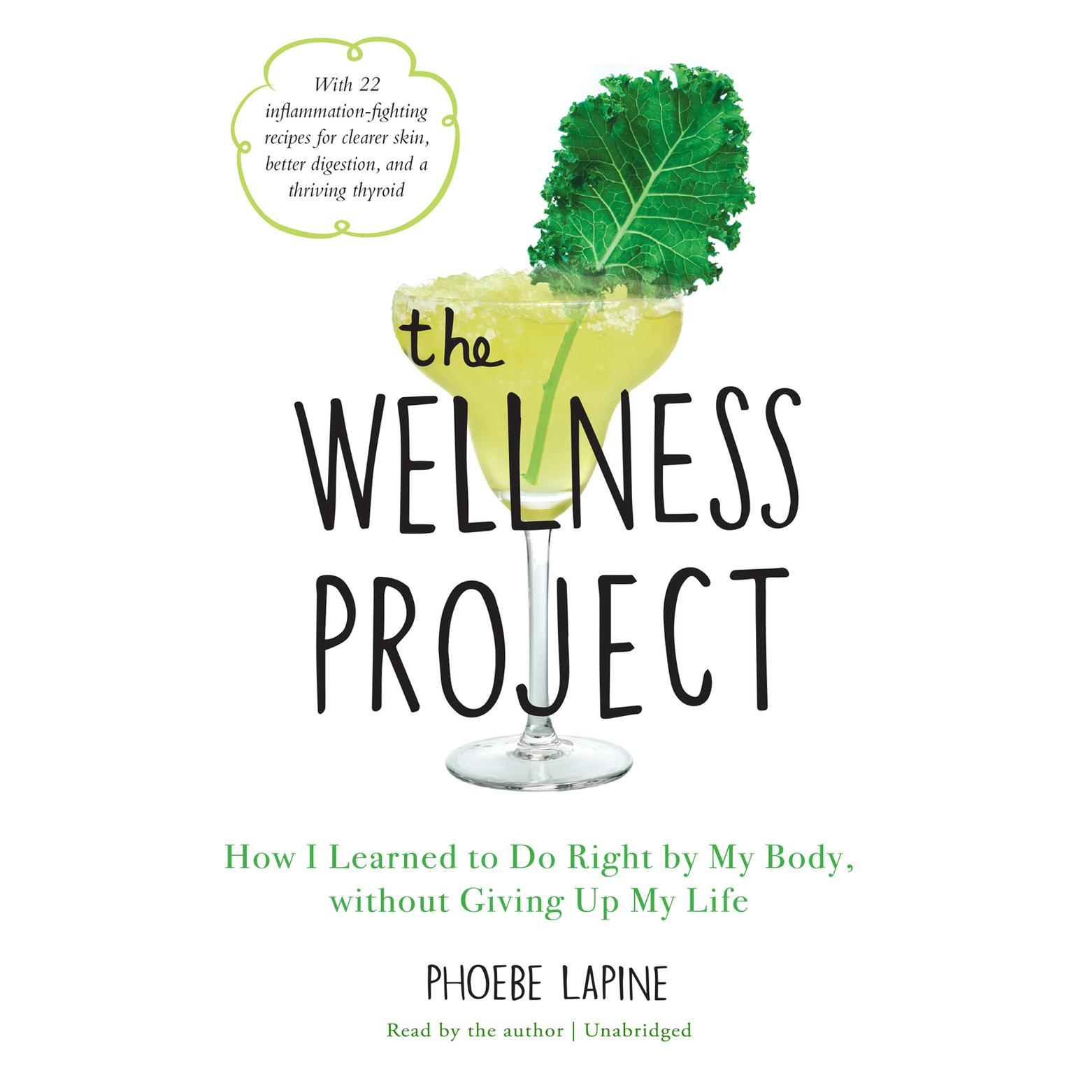 Printable The Wellness Project: How I Learned to Do Right by My Body, without Giving Up My Life Audiobook Cover Art