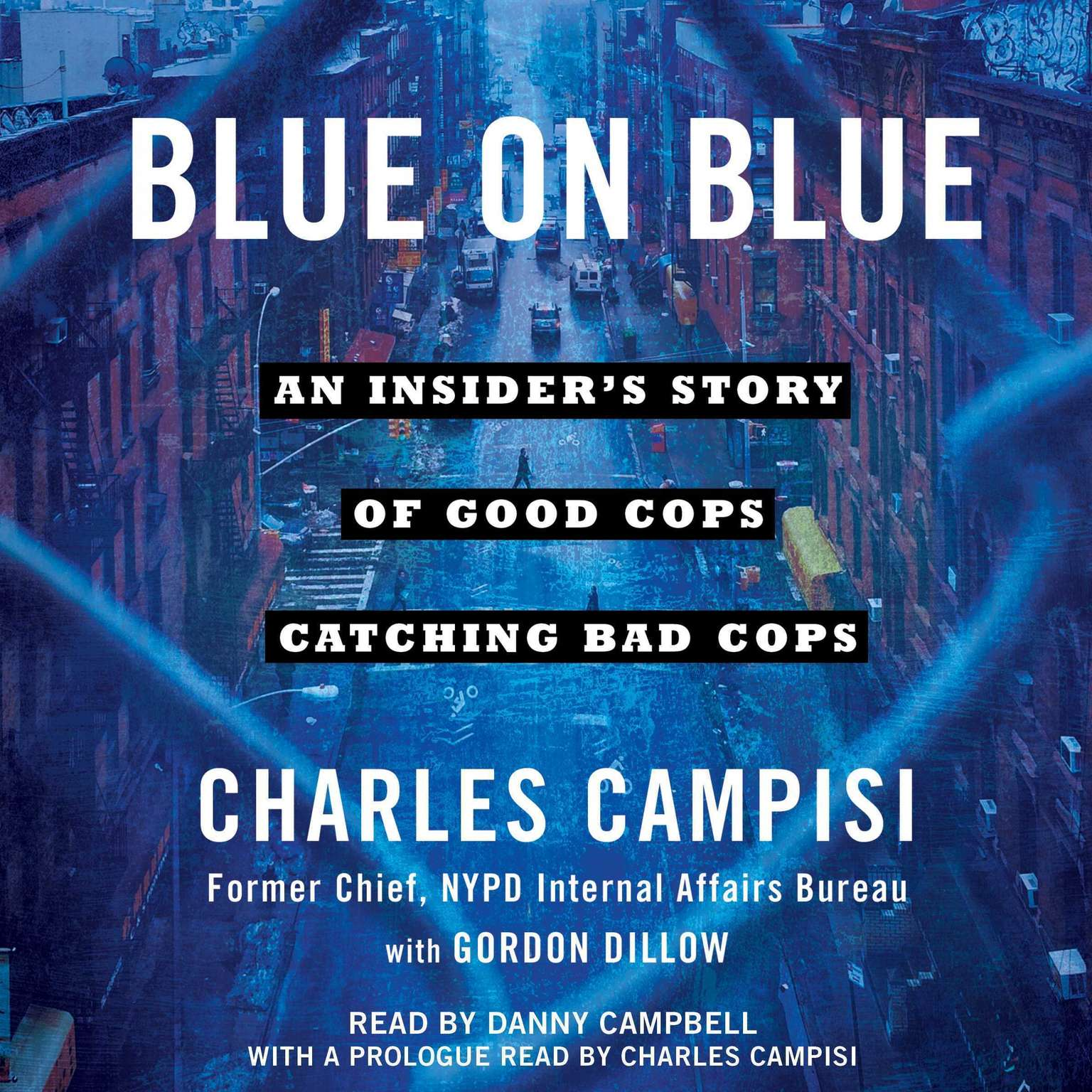 Blue on Blue: An Insiders Story of Good Cops Catching Bad Cops Audiobook, by Charles Campisi