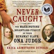 Never Caught Audiobook, by Erica Armstrong Dunbar