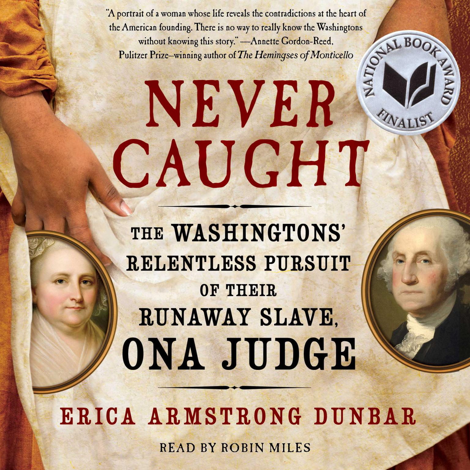 Printable Never Caught: The Washingtons' Relentless Pursuit of Their Runaway Slave, Ona Judge Audiobook Cover Art
