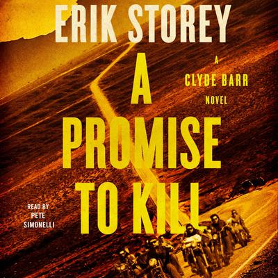 A Promise to Kill: A Clyde Barr Novel Audiobook, by Erik Storey
