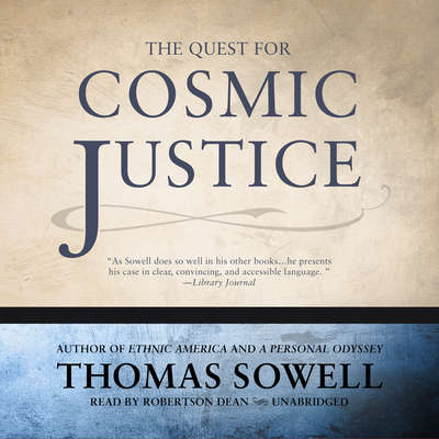 The Quest for Cosmic Justice Audiobook, by Thomas Sowell