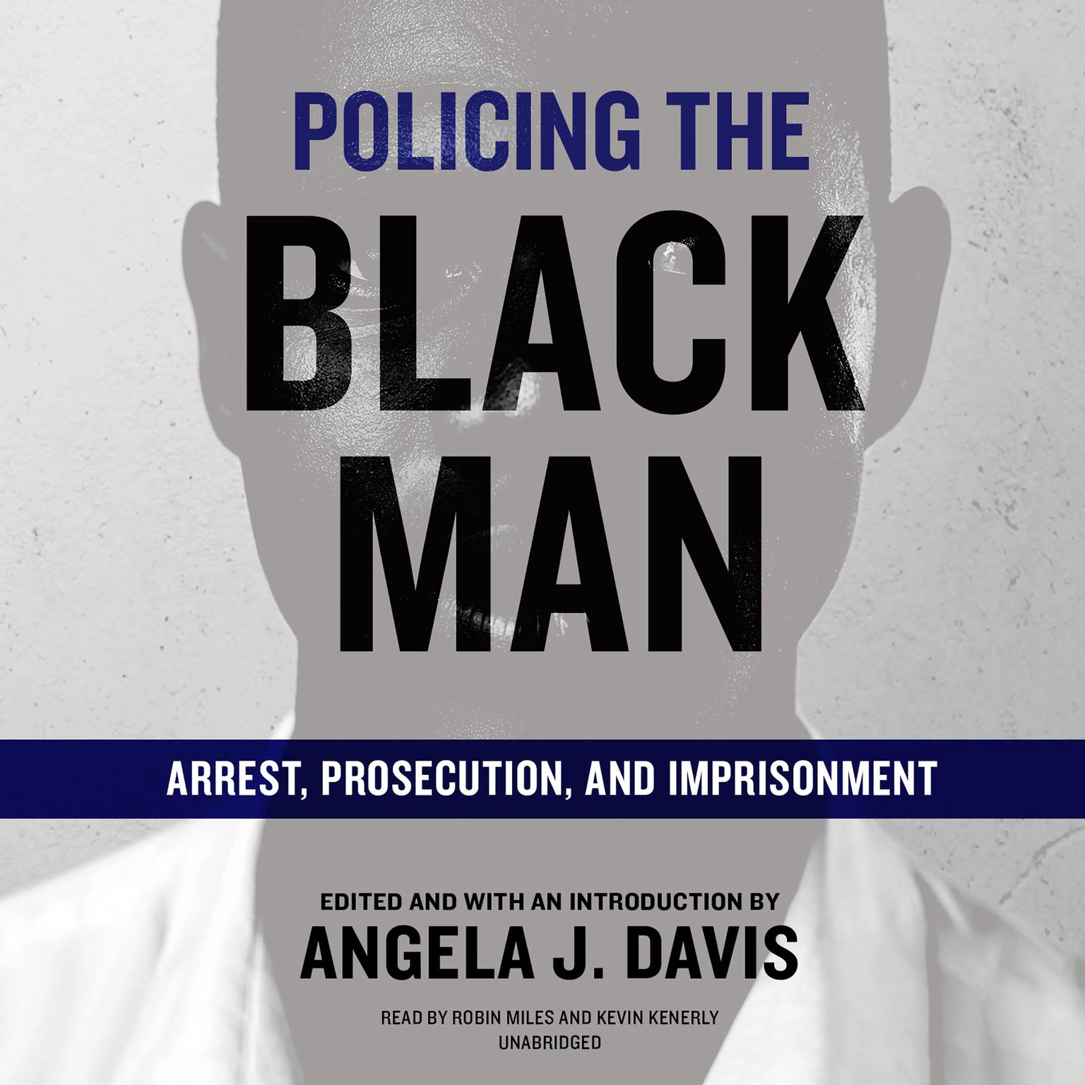 Printable Policing the Black Man: Arrest, Prosecution, and Imprisonment Audiobook Cover Art