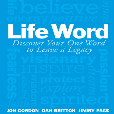 Life Word: Discover Your One Word to Leave a Legacy Audiobook, by Jon Gordon