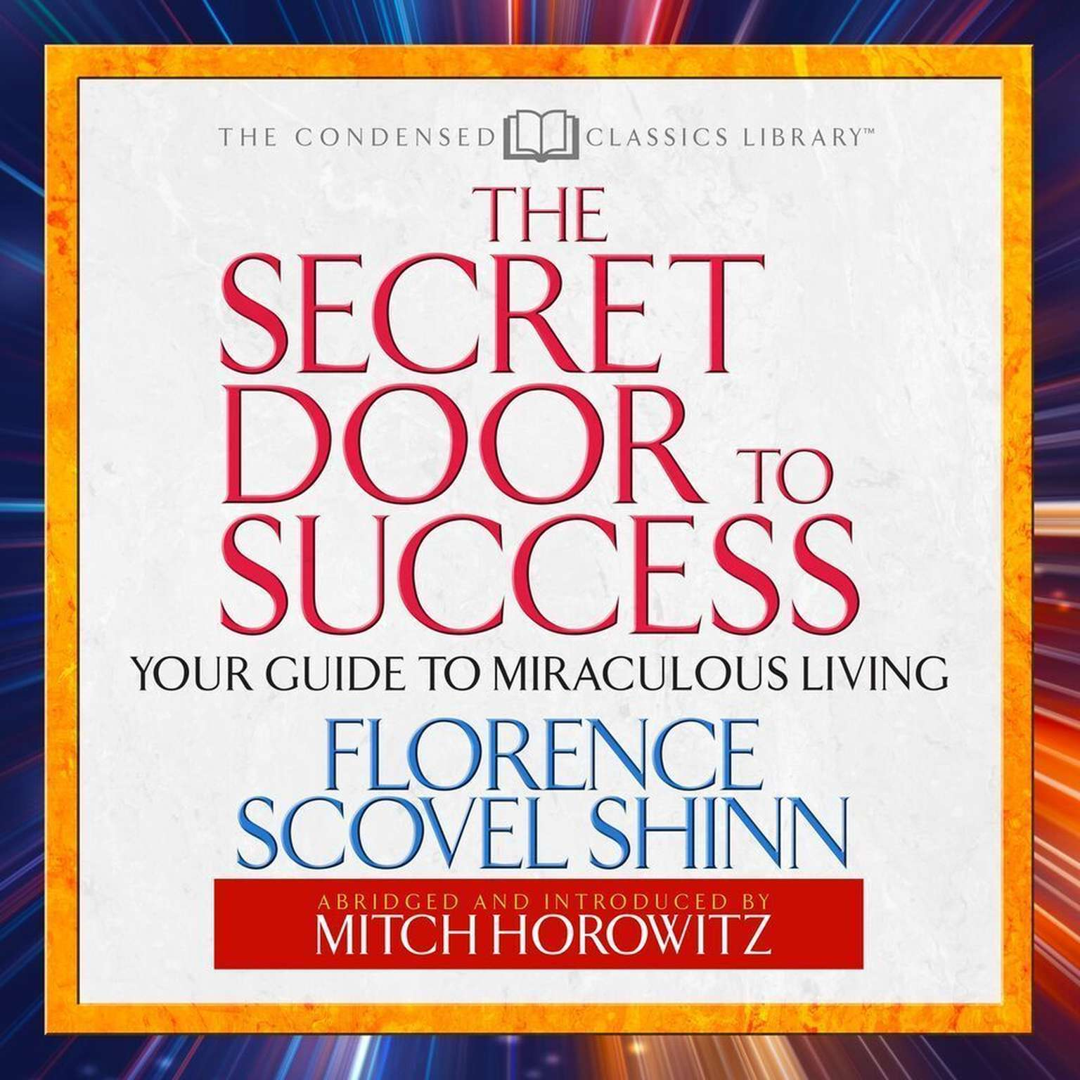 Printable The Secret Door to Success (Abridged): Your Guide to Miraculous Living Audiobook Cover Art