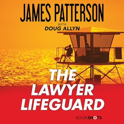 The Lawyer Lifeguard Audiobook, by James Patterson