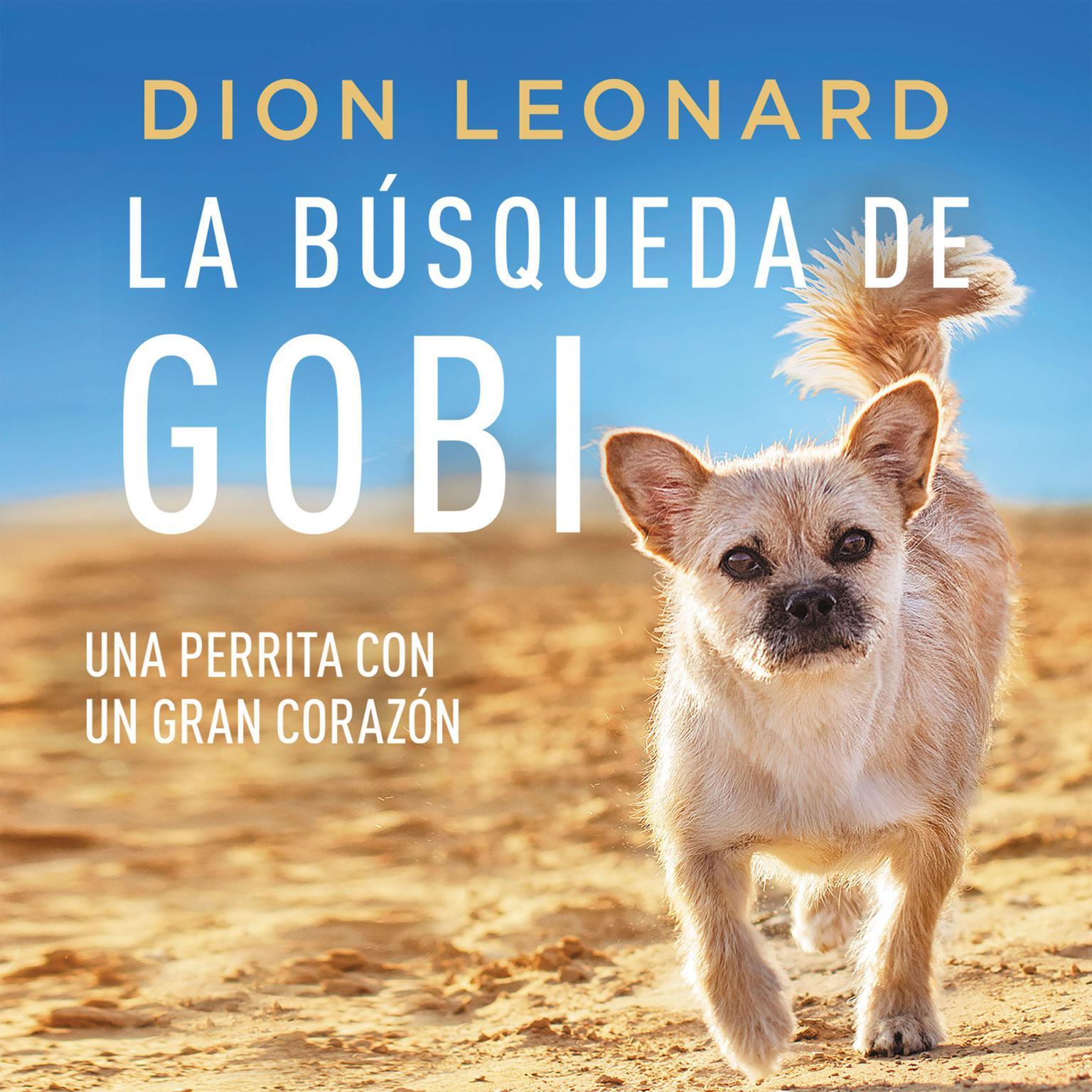 Printable La búsqueda de Gobi: Una perrita con un gran corazón (Una maravillosa historia real) Audiobook Cover Art