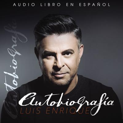 Autobiografía Audiobook, by Luis Enrique