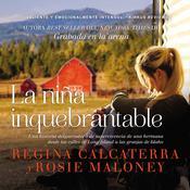 La niña inquebrantable: Una historia desgarradora de supervivencia de una hermana desde las calles de Long Island a las granjas de Idaho Audiobook, by Regina Calcaterra