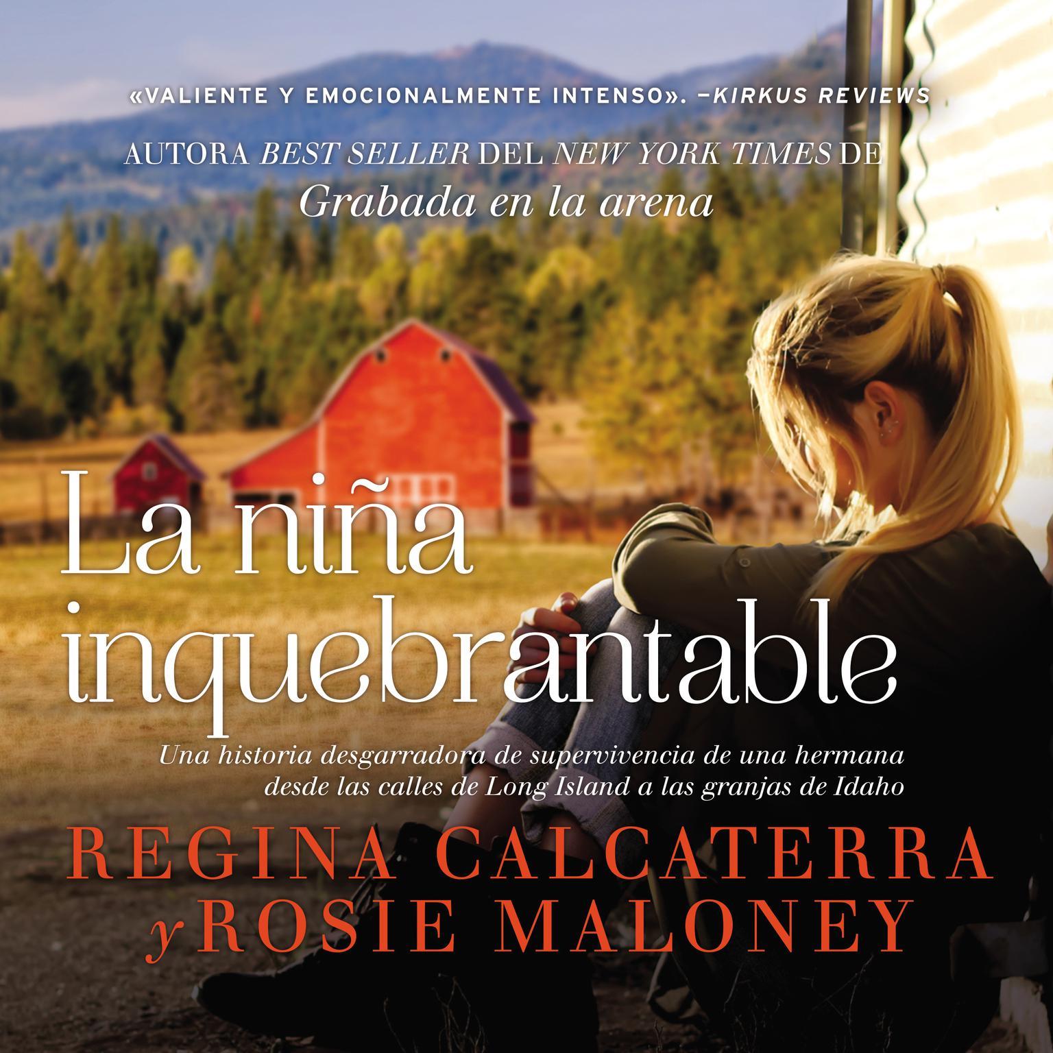 Printable La niña inquebrantable: Una historia desgarradora de supervivencia de una hermana desde las calles de Long Island a las granjas de Idaho Audiobook Cover Art