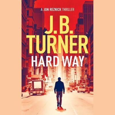Hard Way Audiobook, by J. B. Turner