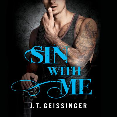 Sin With Me Audiobook, by J. T. Geissinger