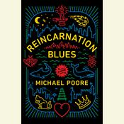 Reincarnation Blues: A Novel Audiobook, by Michael Poore