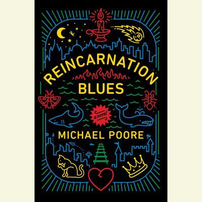 Reincarnation Blues: A Novel Audiobook, by Michael Poore