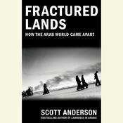 Fractured Lands: How the Arab World Came Apart Audiobook, by Scott Anderson