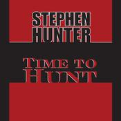 Time to Hunt, by Stephen Hunter