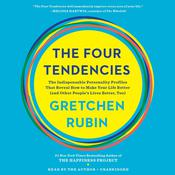 The Four Tendencies: The Surprising Truth About the Hidden Personality Types That Drive Everything We Do, by Gretchen Rubin