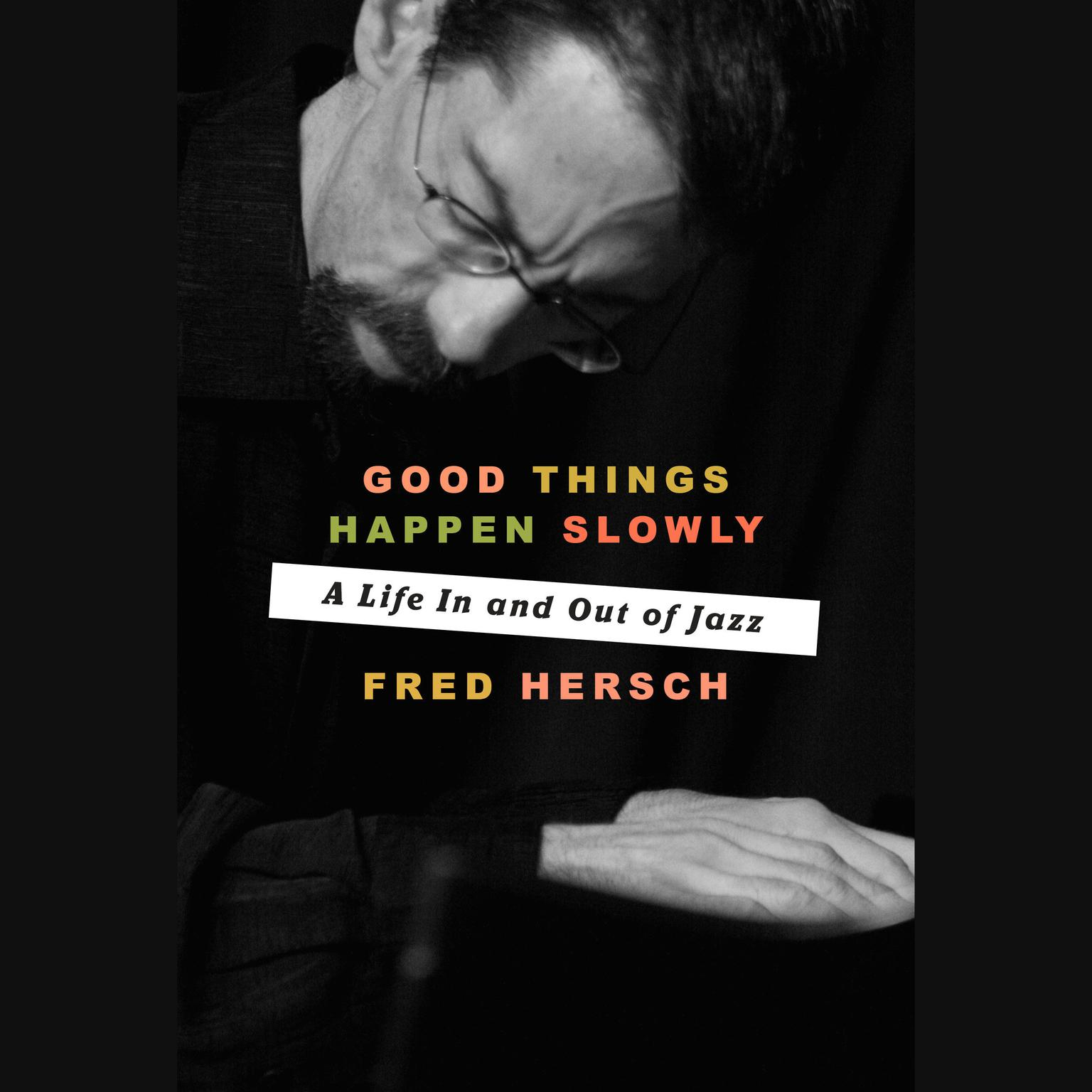 Printable Good Things Happen Slowly: A Life In and Out of Jazz Audiobook Cover Art