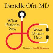 What Patients Say, What Doctors Hear, by Danielle Ofri