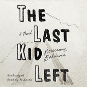 The Last Kid Left Audiobook, by Rosecrans Baldwin