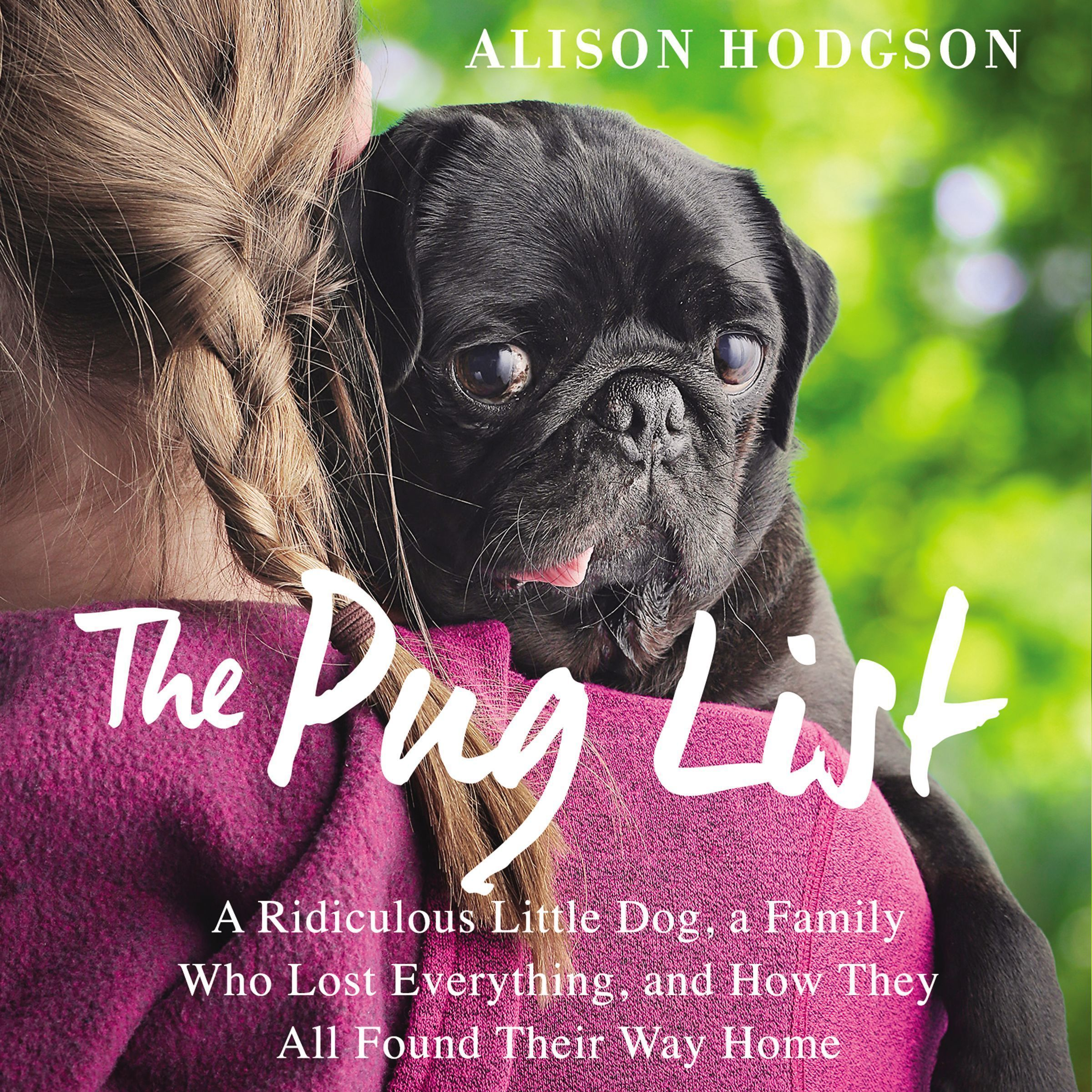 Printable The Pug List: A Ridiculous Little Dog, a Family Who Lost Everything, and How They All Found Their Way Home Audiobook Cover Art