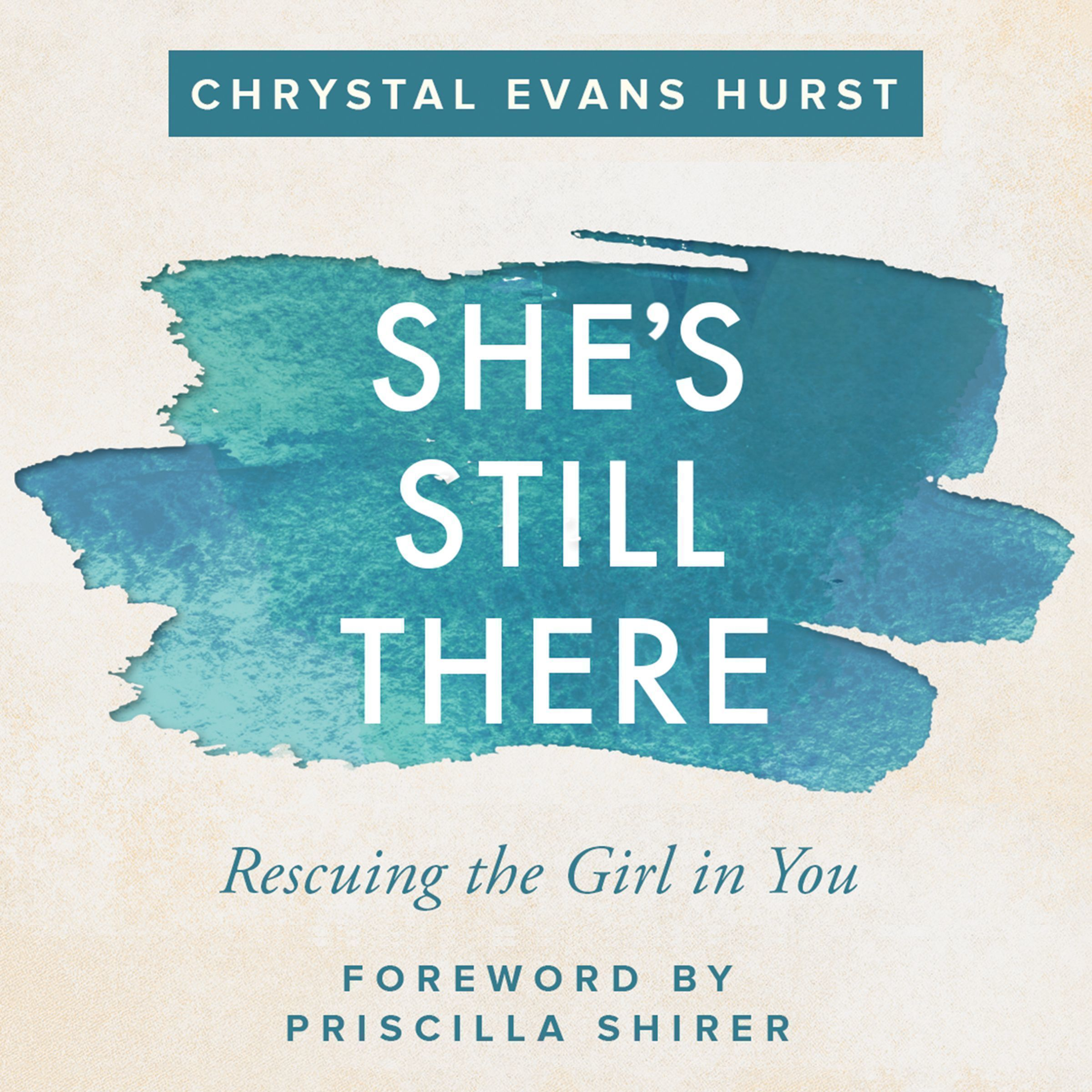 Printable She's Still There: Rescuing the Girl in You Audiobook Cover Art