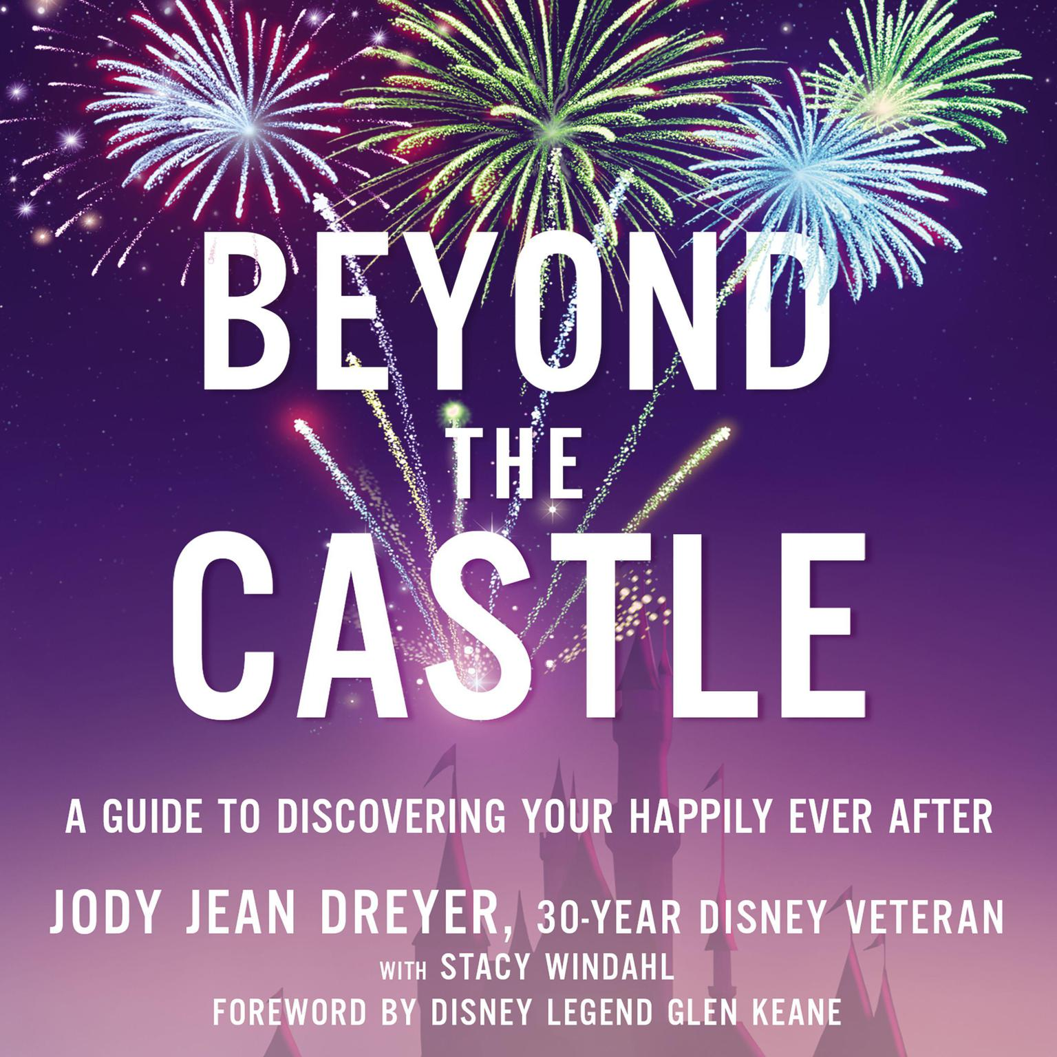 Beyond the Castle: A Guide to Discovering Your Happily Ever After Audiobook, by Jody Jean Dreyer