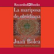 La mariposa de obsidiana Audiobook, by Juan Bolea