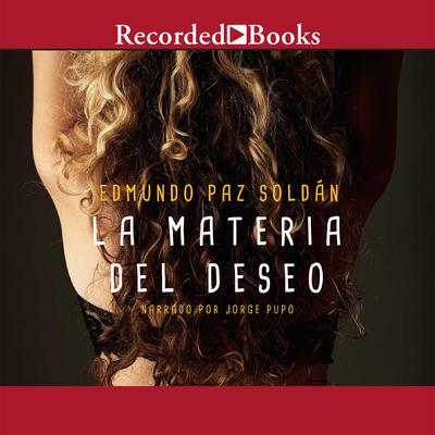 La Materia Del Deseo Audiobook, by Edmundo Paz Soldan