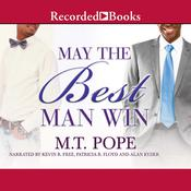 May the Best Man Win, by M. T. Pope