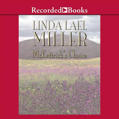 McKettricks Choice Audiobook, by Linda Lael Miller