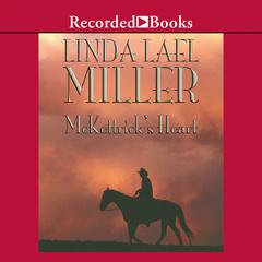 McKettricks Heart Audiobook, by Linda Lael Miller
