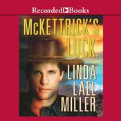 McKettricks Luck Audiobook, by Linda Lael Miller