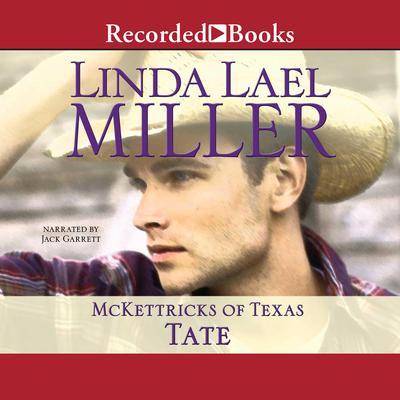 McKettricks of Texas: Tate Audiobook, by Linda Lael Miller