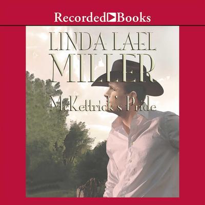 McKettrick's Pride Audiobook, by Linda Lael Miller