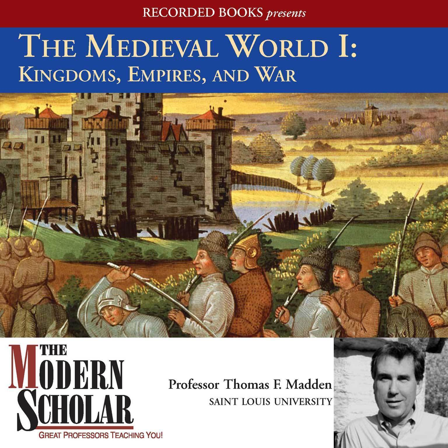 Printable The Medieval World I: Kingdoms, Empires, and War Audiobook Cover Art