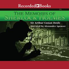 The Memoirs of Sherlock Holmes Audiobook, by Arthur Conan Doyle