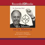 La mente en la materia Audiobook, by Fred Alan Wolf