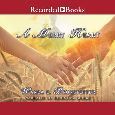 A Merry Heart Audiobook, by Wanda E. Brunstetter