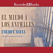 El miedo a los animales Audiobook, by Enrique Serna