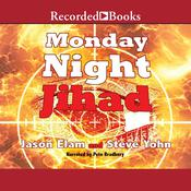 Monday Night Jihad Audiobook, by Jason Elam, Steve Yohn