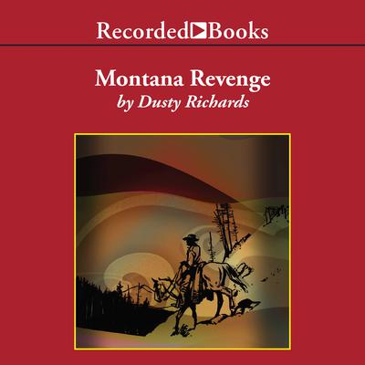 Montana Revenge Audiobook, by Dusty Richards