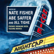 Movie Nightcap: The Reserve Collection, Vol. 1 Audiobook, by Nate Fisher, Abe Saffer, Jill Tighe