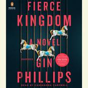 Fierce Kingdom: A Novel Audiobook, by Gin Phillips