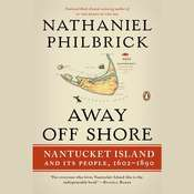 Away Off Shore: Nantucket Island and Its People, 1602-1890, by Nathaniel Philbrick