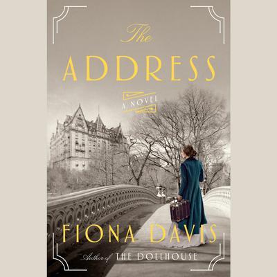 The Address: A Novel Audiobook, by Fiona Davis