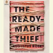 The Readymade Thief Audiobook, by Augustus Rose